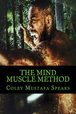 The Mind Muscle Method AUDIOBOOK (Special Edition) - Narrated by Coley Mustafa Speaks