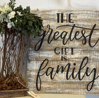 Greatest Gift is Family Sign