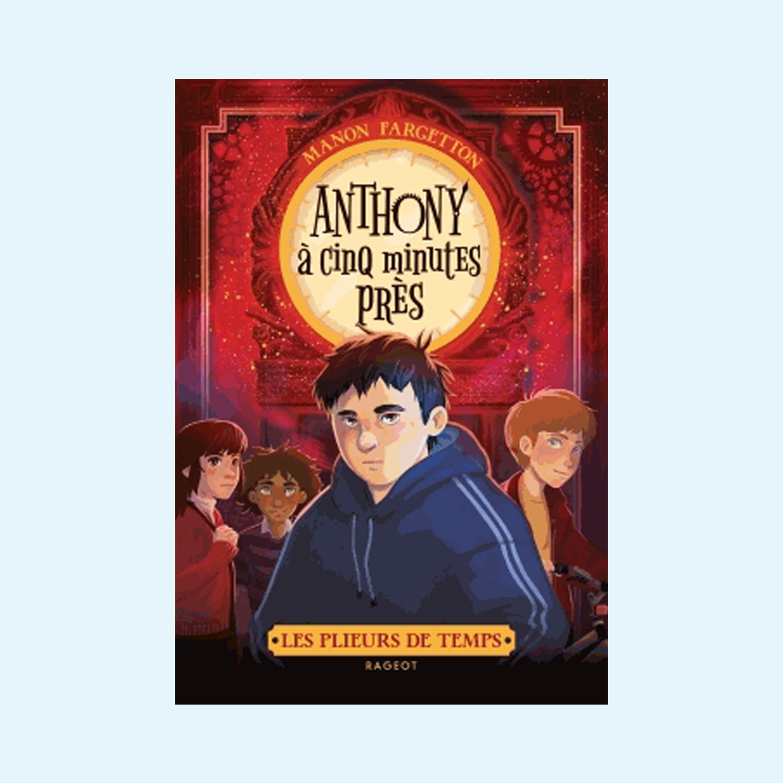 Anthony, à cinq minutes près