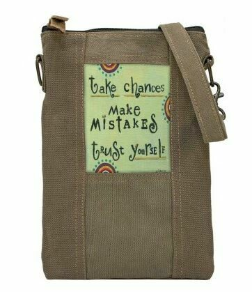 'take chances make mistakes, trust yourself'  Army Tent Cross body