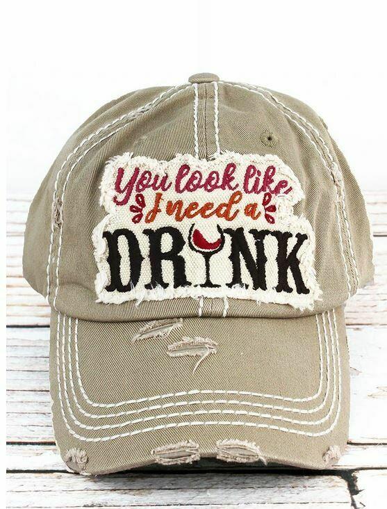 Distressed Khaki 'You Look Like I Need A Drink' Cap