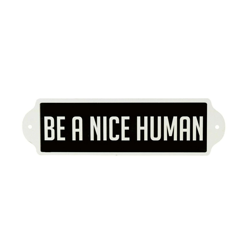 Be a Nice Human Sign