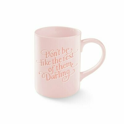 Don't Be Like the Rest of Them Darling Mug