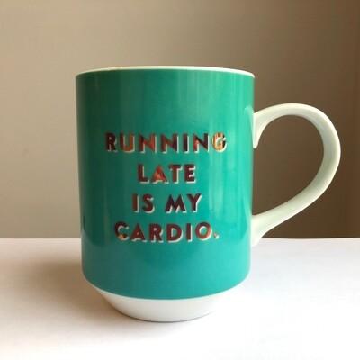 Running Late is My Cardio Mug