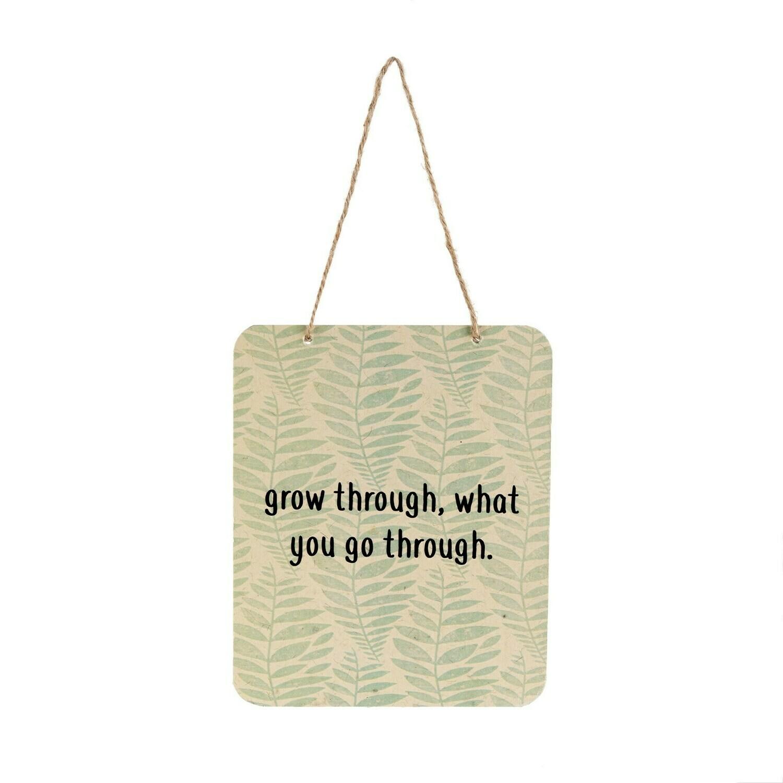 Grow Through Sign