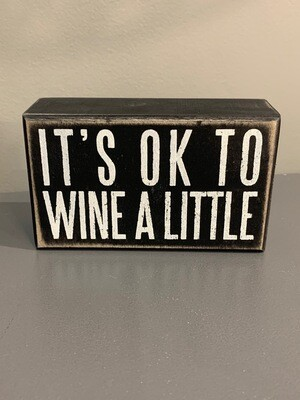 Wine A Little Box Sign
