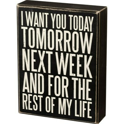 Rest of My Life Box Sign
