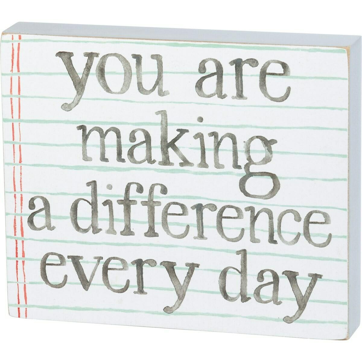 You Are Making A Difference Every Day Block Sign