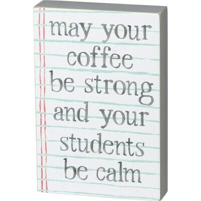 May Your Coffee Be Strong Block Sign