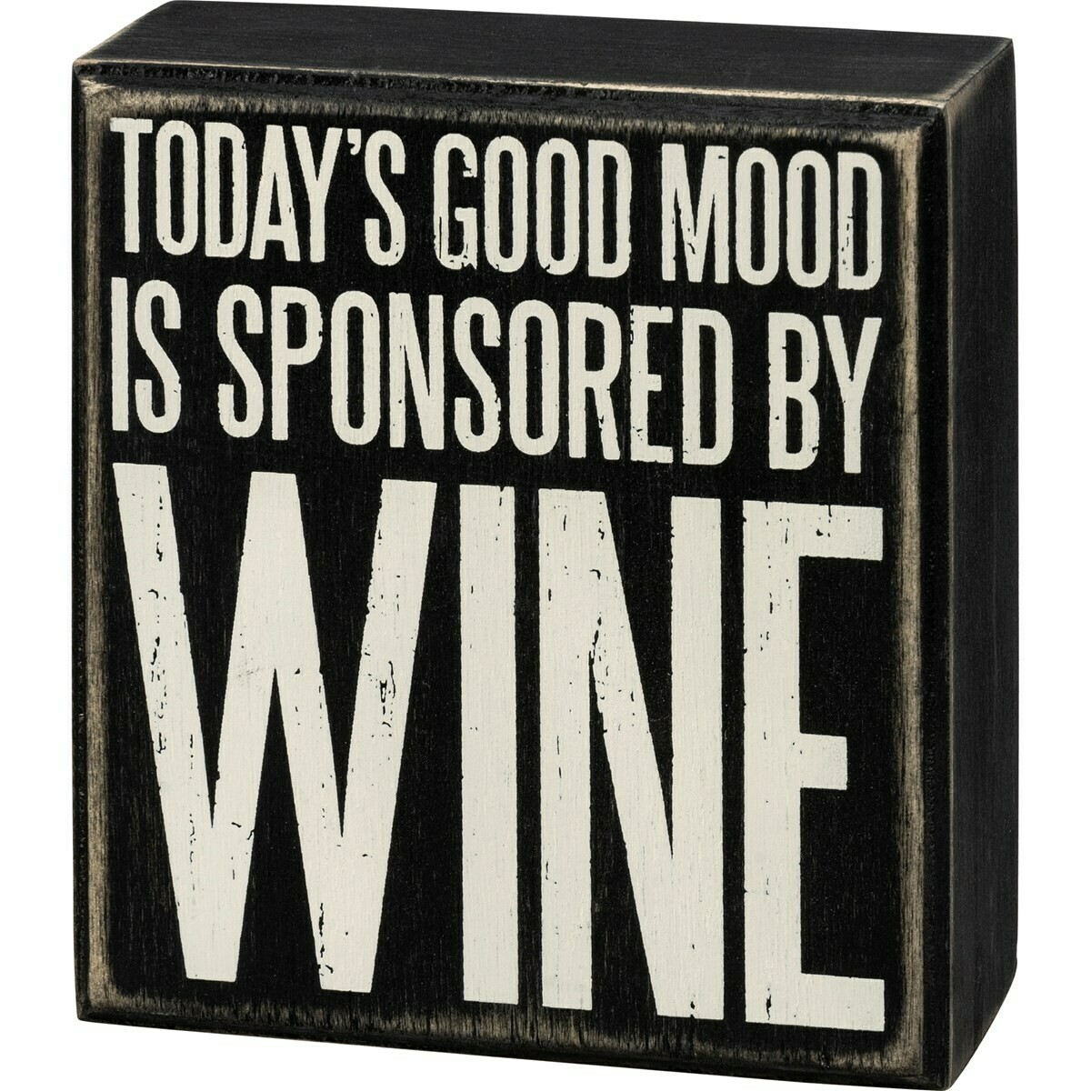 Today's Good Mood Is Sponsored By Wine Box Sign