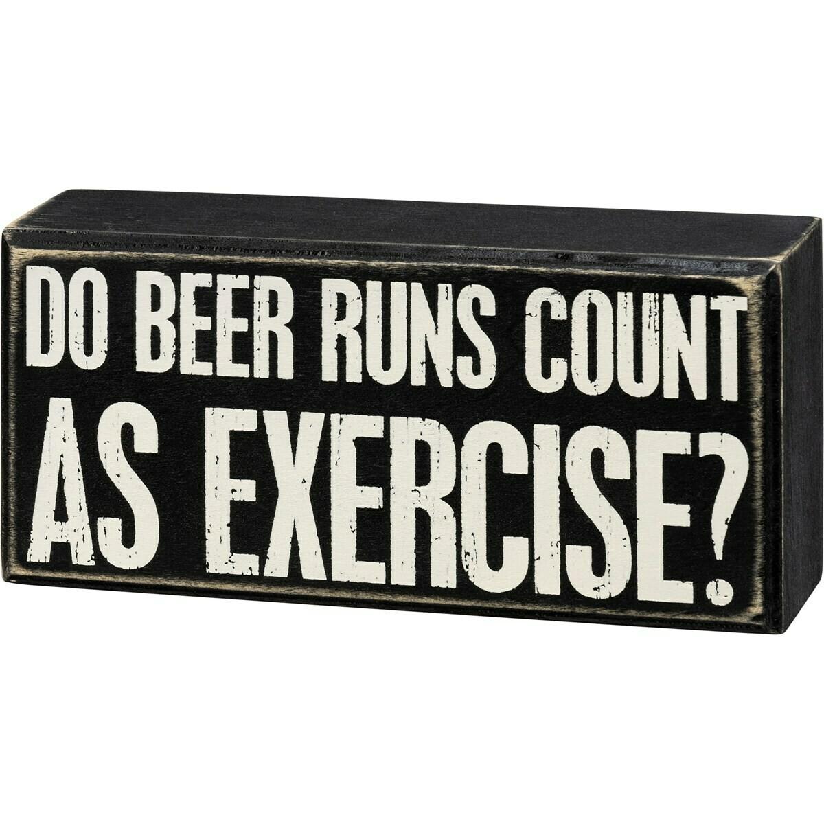 Do Beer Runs Count Box Sign