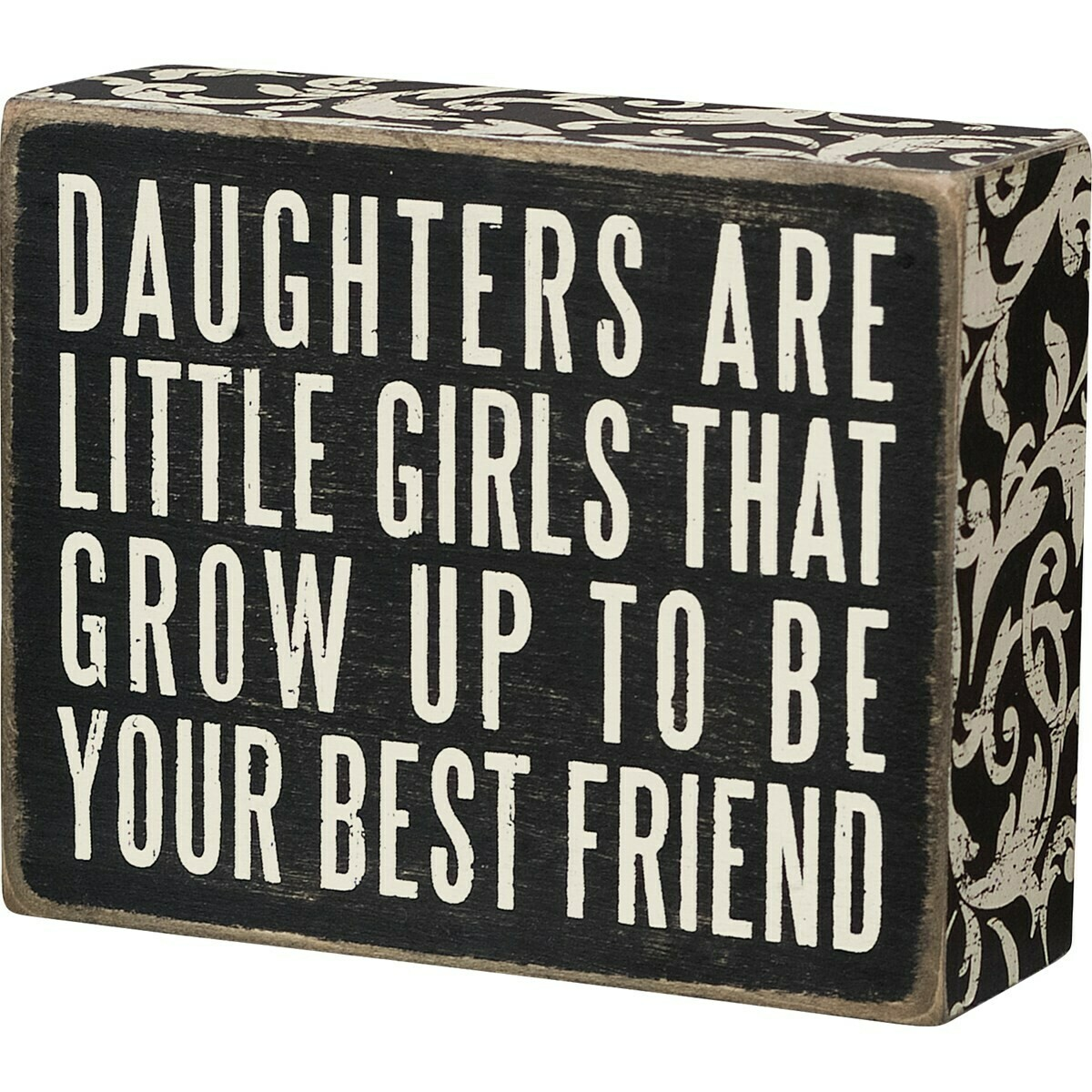 Daughters Are Box Sign
