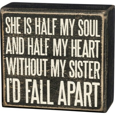 Without My Sister Box Sign