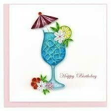 Quilling Cards - Birthday Drink