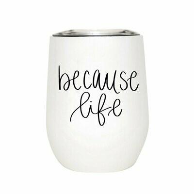 SWD Because Life Wine Tumbler