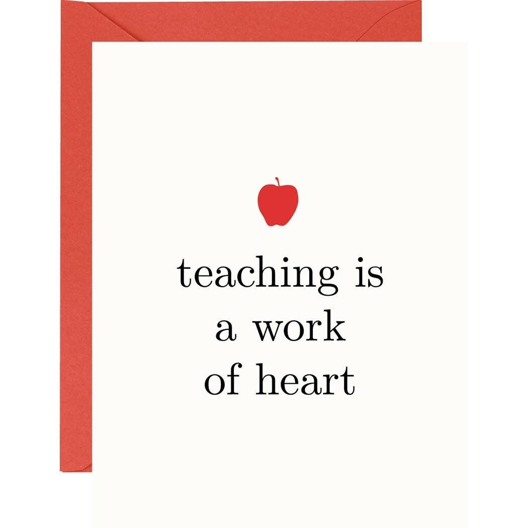 Teaching is a Work of Heart Card