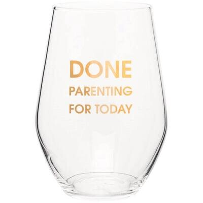 Done Parenting For Today Wine Glass