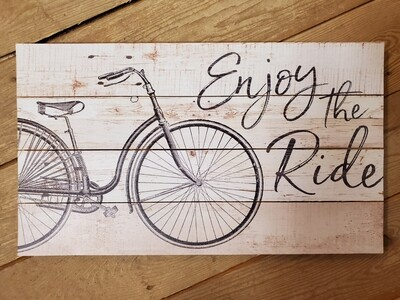 Enjoy the Ride - Wood Sign
