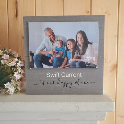 """""""Swift Current is our Happy Place"""" 4"""" x 6"""" Photo Frame Sign"""