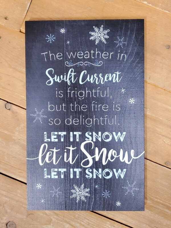 Weather in Swift Current Pallet Board Sign