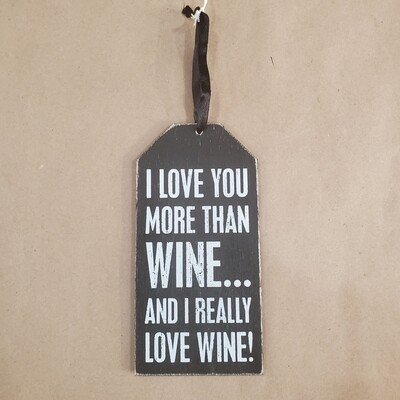 Wine Tag - I Love You More Than