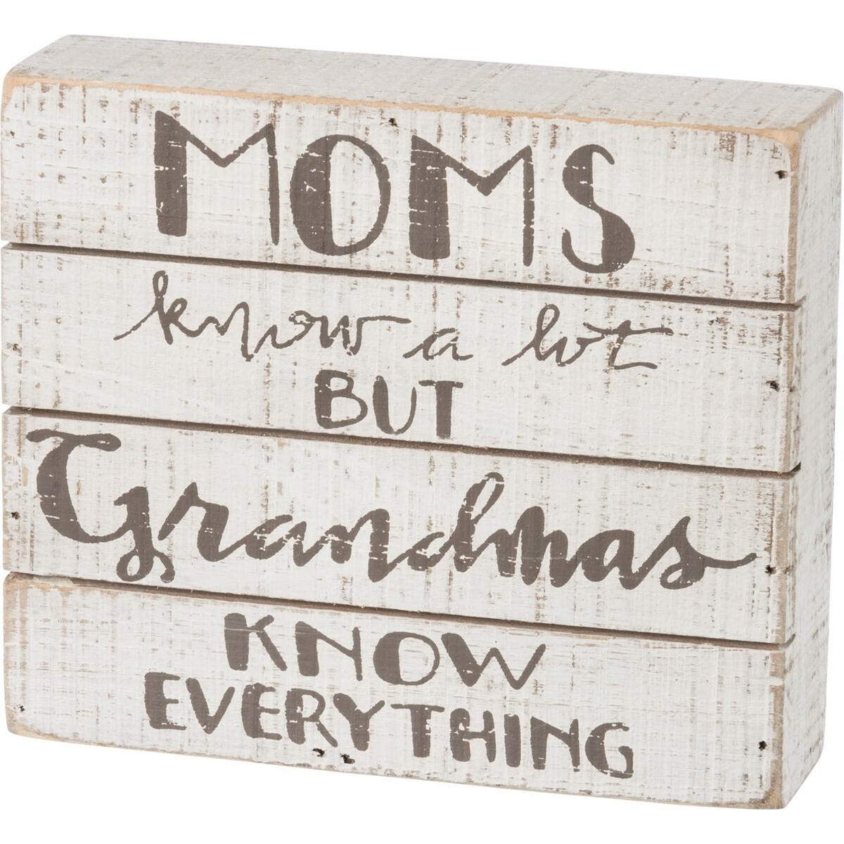 Slat Box Sign - Grandmas Know Everything