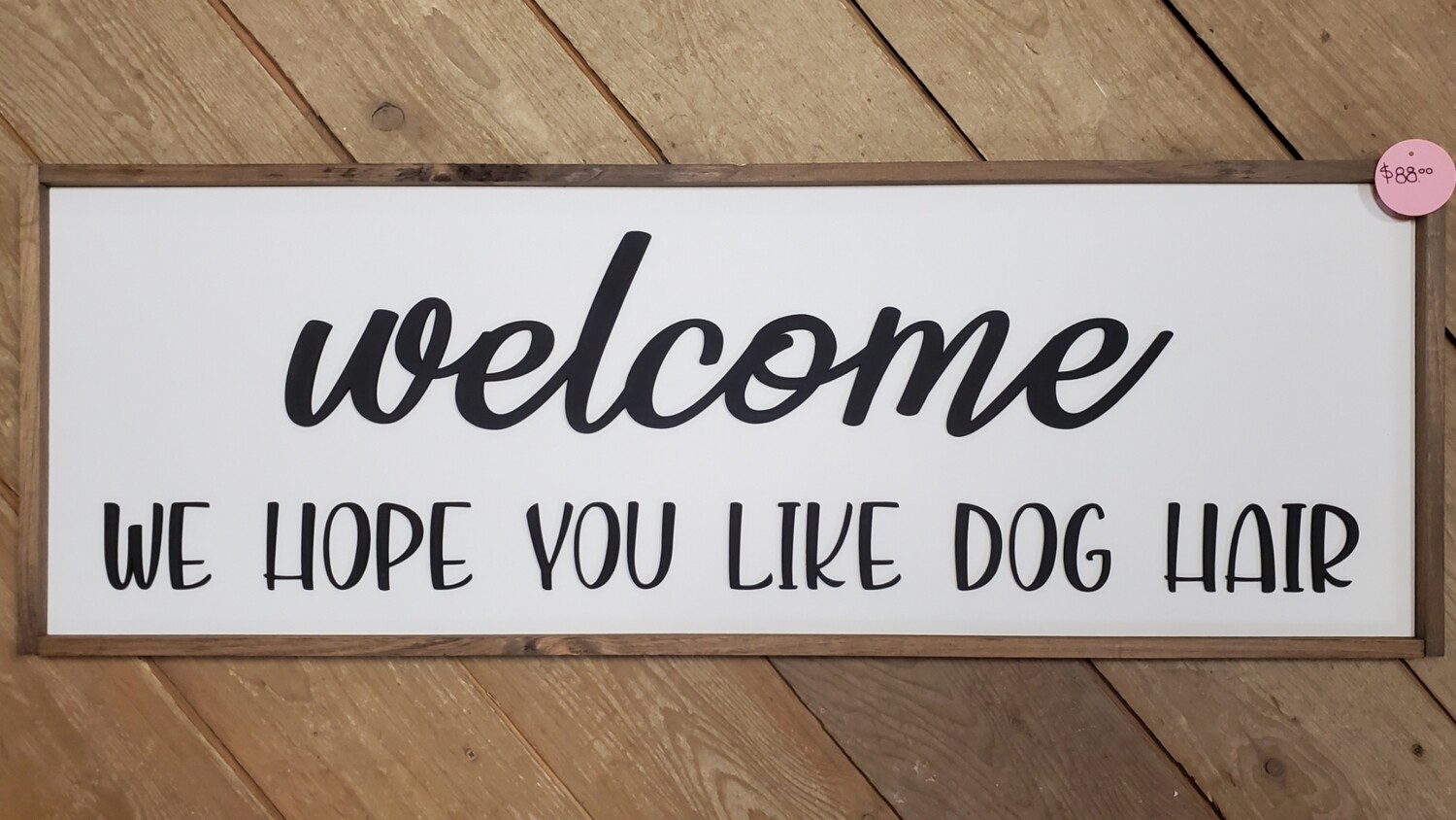 Welcome - Dog Hair Sign