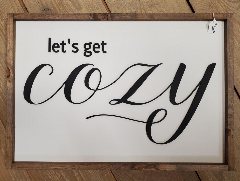 Lets Get Cozy Sign