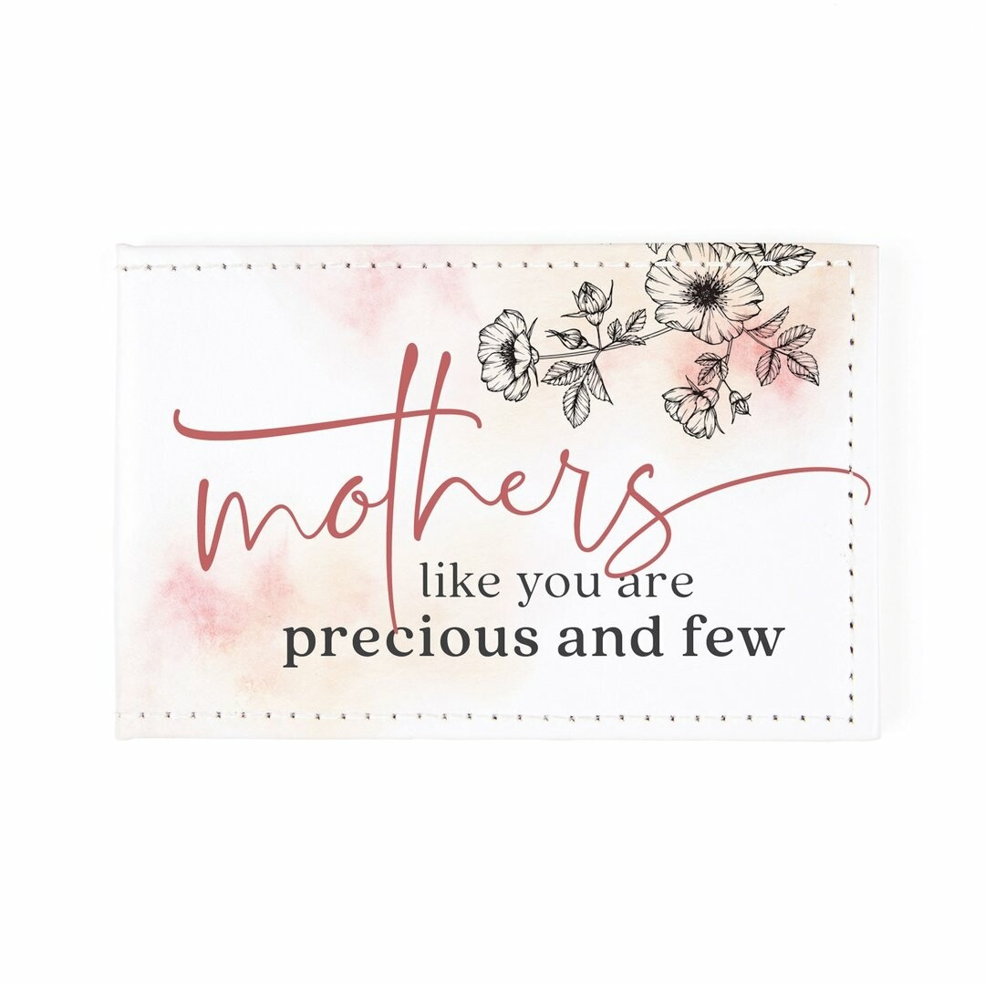 Compact mirror - Mothers like you are precious and few.