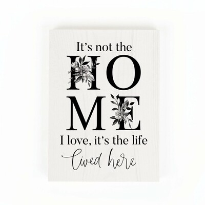 """Word Block Sign - """"It's Not the Home I Love"""""""