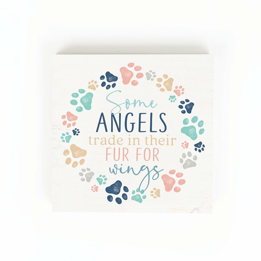 "Word Block Sign - ""Some Angels trade in their fur for wings"""