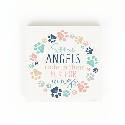 """Word Block Sign - """"Some Angels trade in their fur for wings"""""""