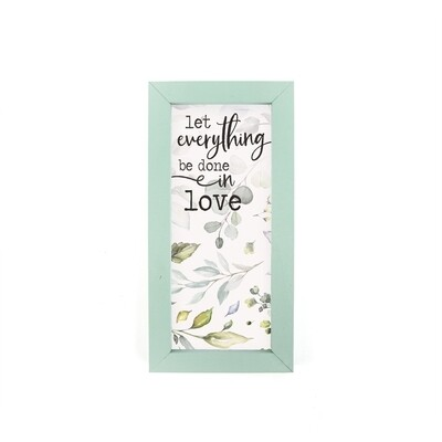 P.G. Dunn Small Framed Sign - Let Everything Be Done In Love