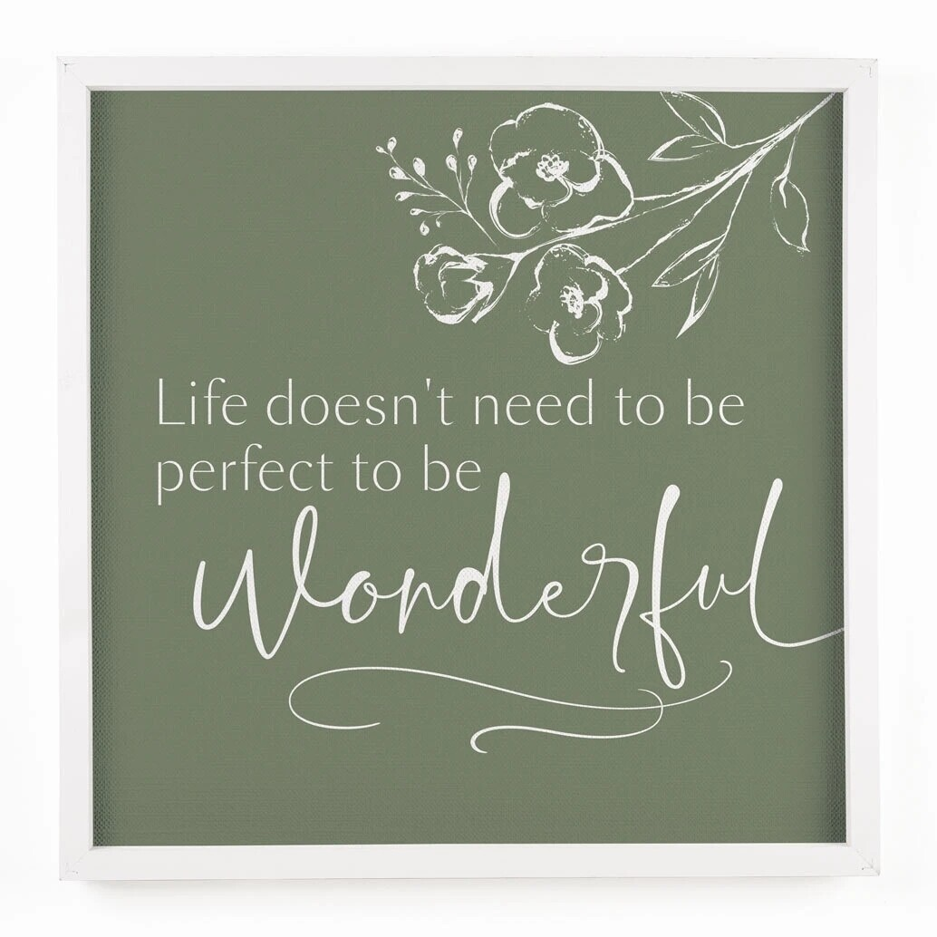 P.G. Dunn Framed Art - Life Doesn't Have to be Perfect