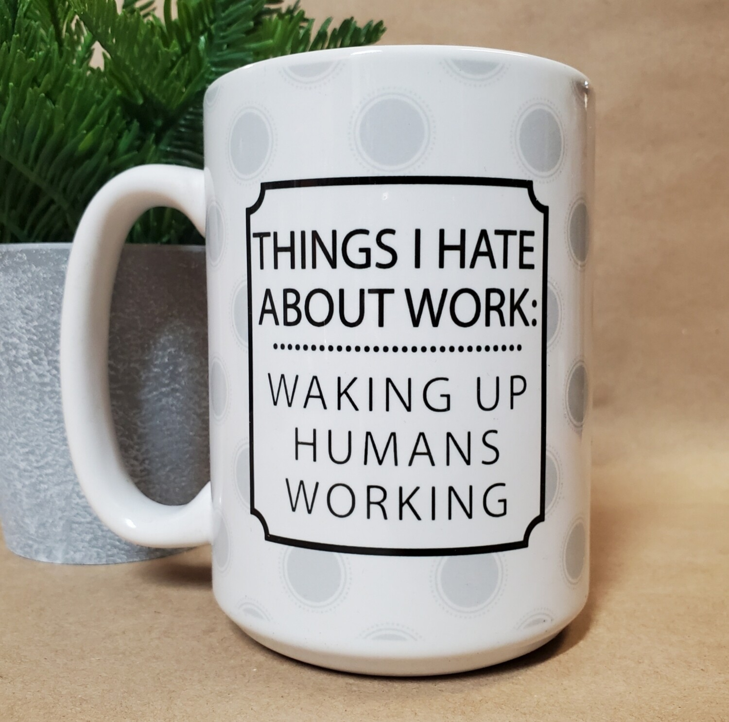 Carson Mug | Things I Hate About Work