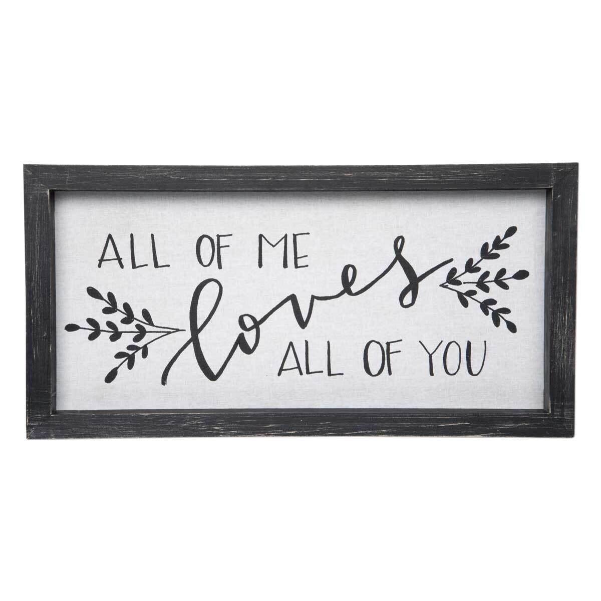 Framed Linen Sign - All Of Me