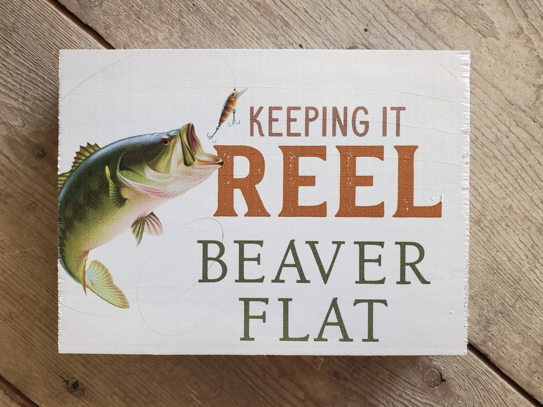 """Keep It Reel - Beaver Flat"" Small Wood Block Sign"