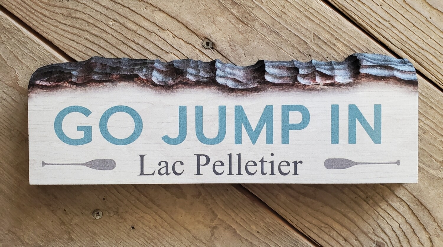 """""""Go Jump In - Lac Pelletier"""" Small Bark Look Sign"""