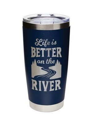 Carson 20oz Stainless Steel Tumbler - Life is Better on the River