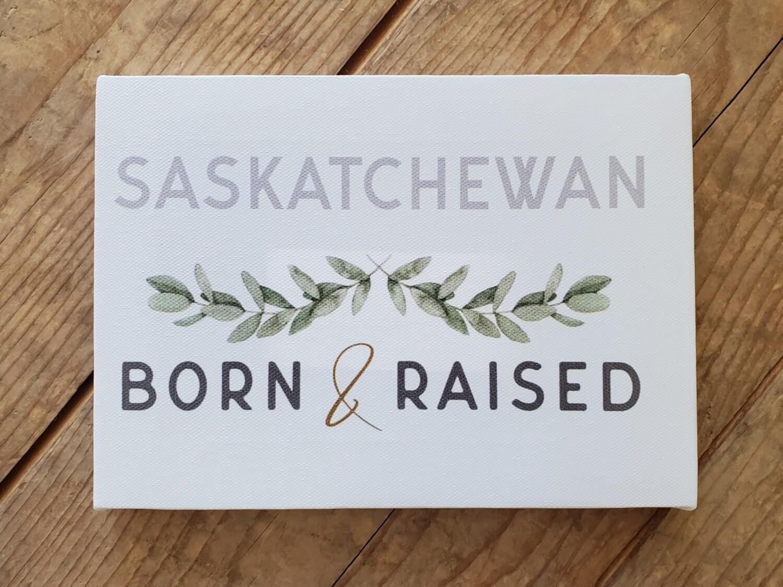 """Saskatchewan - Born & Raised"" Small Canvas"