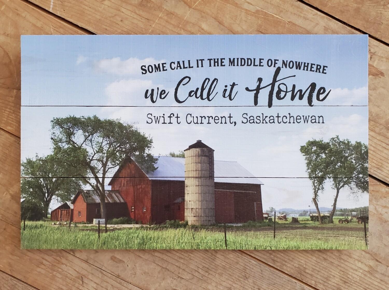 """We Call it Home - Swift Current, Saskatchewan"" Pallet Board Sign"
