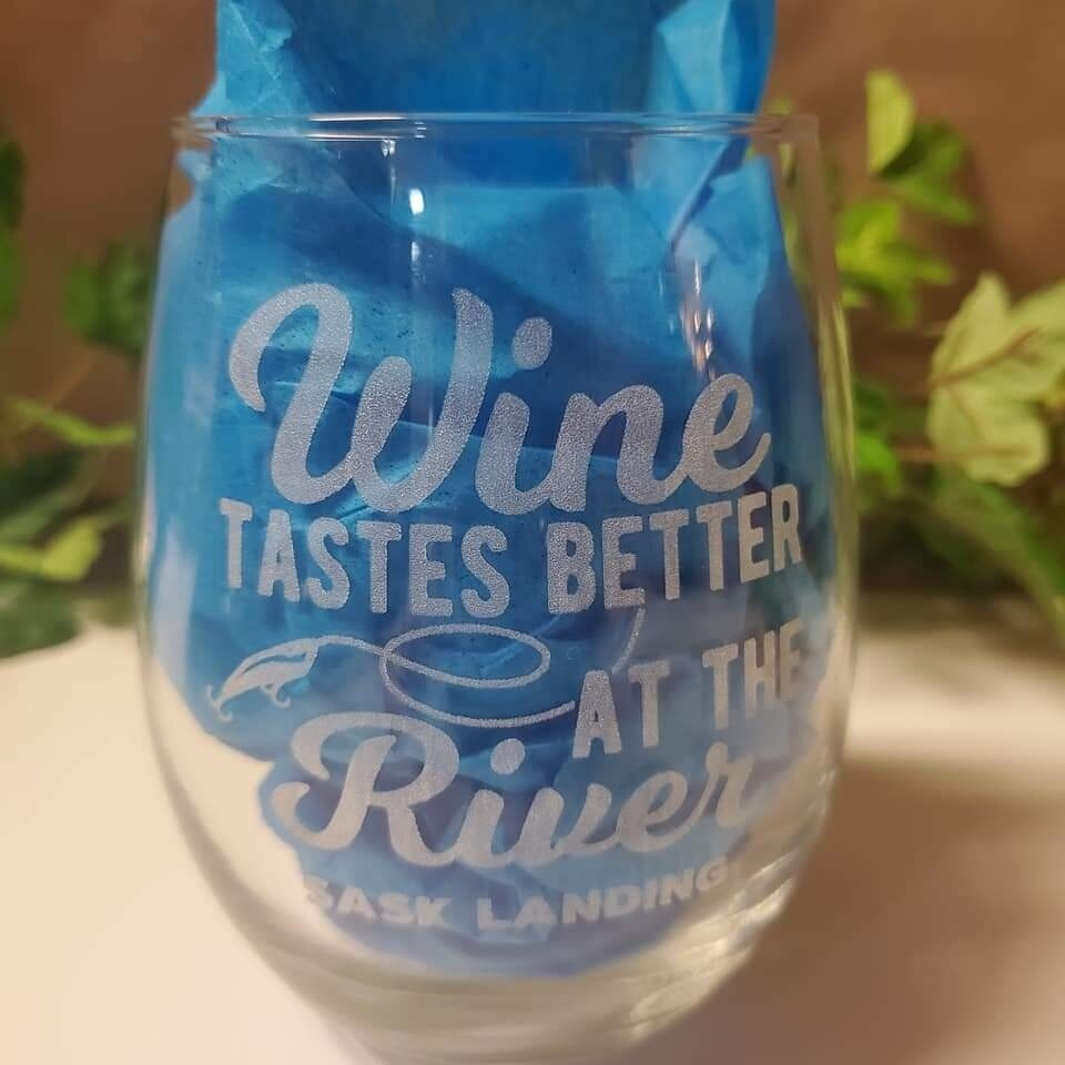 """Wine Tastes Better At The River - Sask Landing"" Stemless Wine Glass"