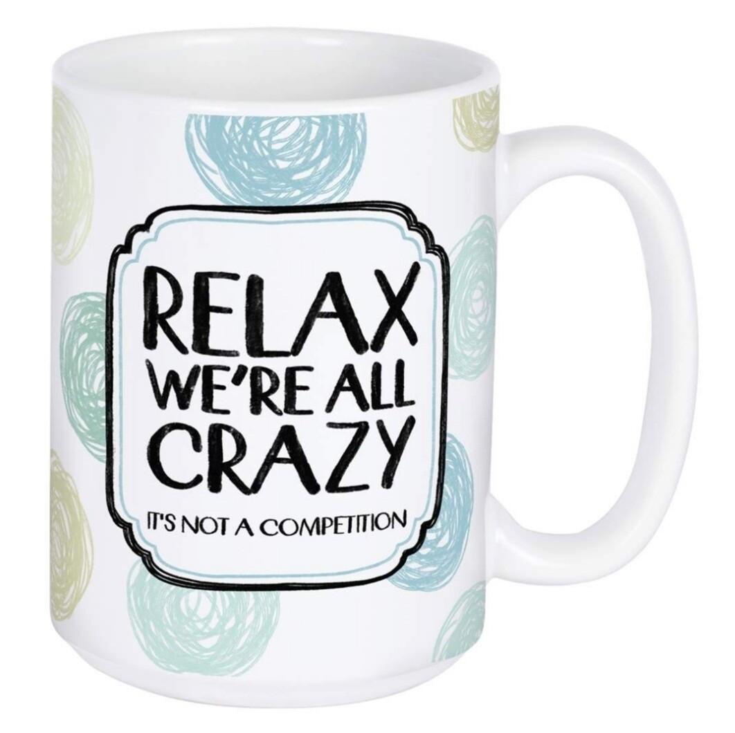 Carson Mug   Relax We're All Crazy