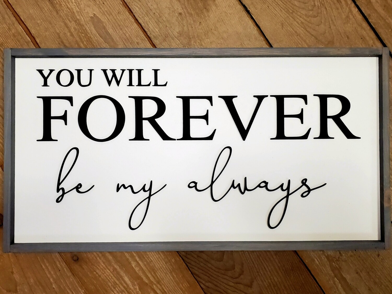 Forever Be My Always Sign