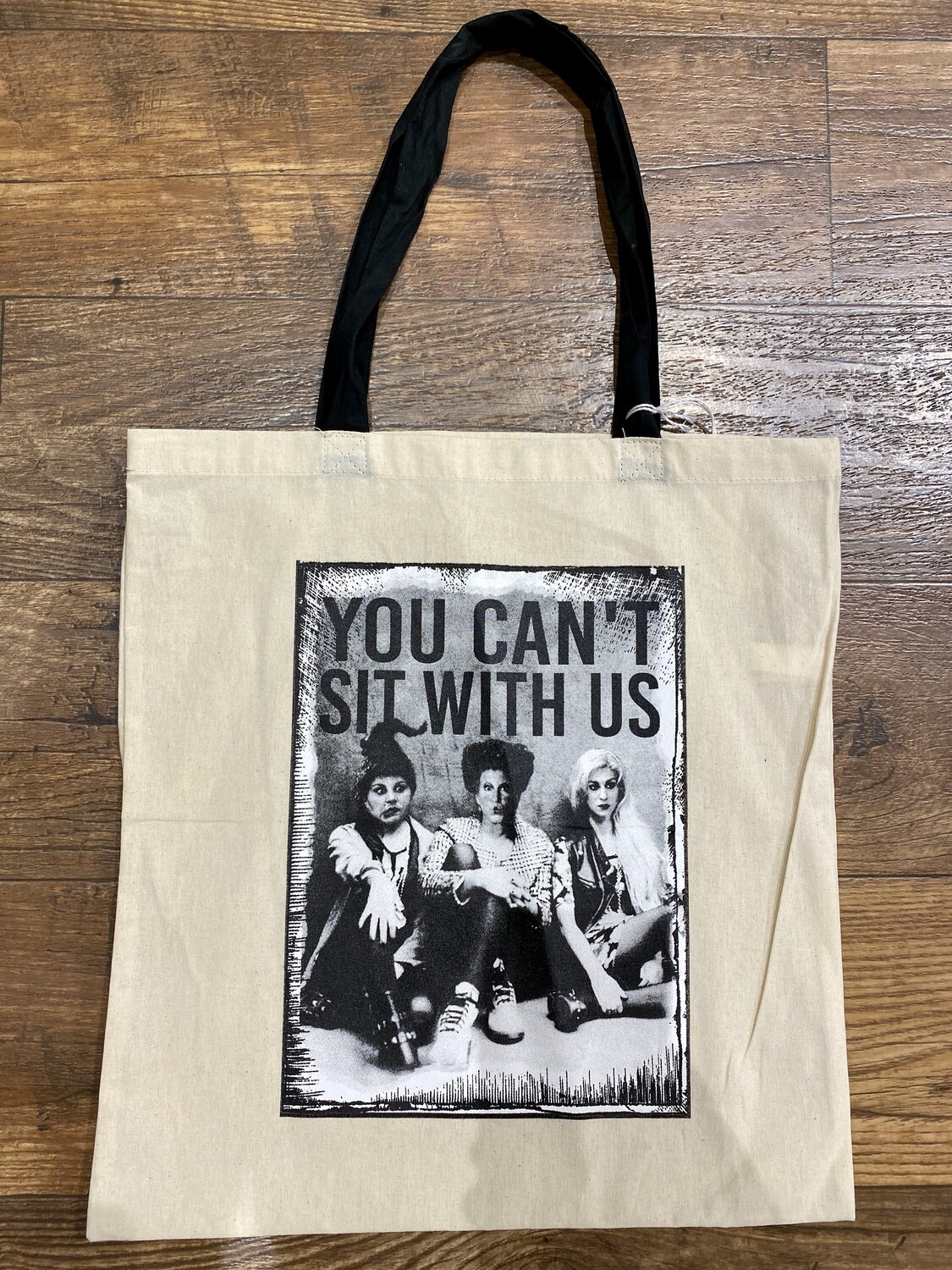 You Can't Sit With Us Tote