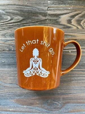 Let That Shit Go Mug