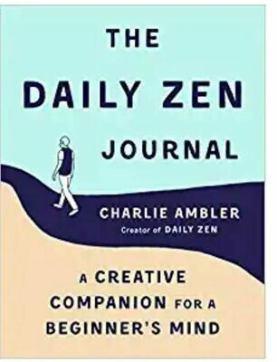 The Daily Zen Journal: A Creative Companion for a Beginner's Mind
