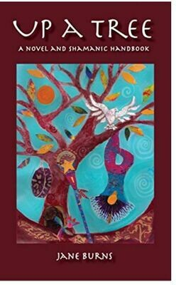 Up A Tree: A Novel and Shamanic Handbook