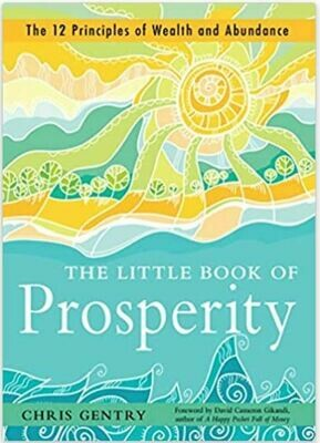 Little Book of Prosperity : The 12 Principles of Wealth and Abundance