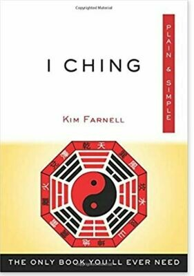 I Ching Plain & Simple: The Only Book You'll Ever Need